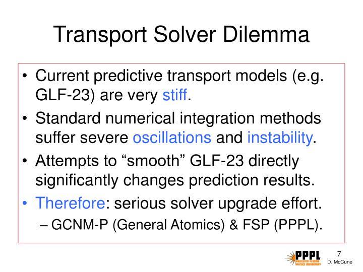 Transport Solver Dilemma