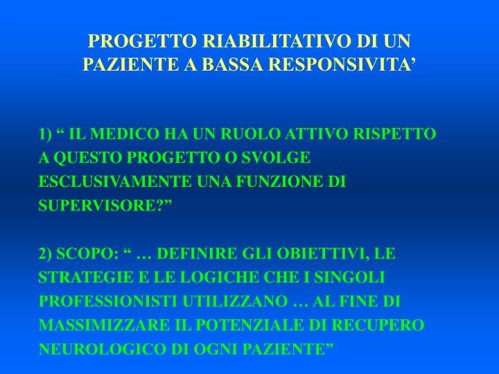 PROGETTO RIABILITATIVO DI UN PAZIENTE A BASSA RESPONSIVITA'