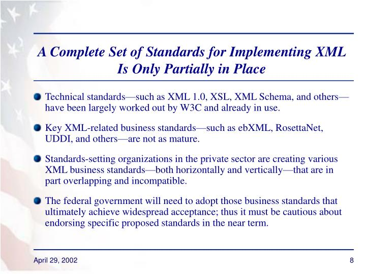 A Complete Set of Standards for Implementing XML Is Only Partially in Place