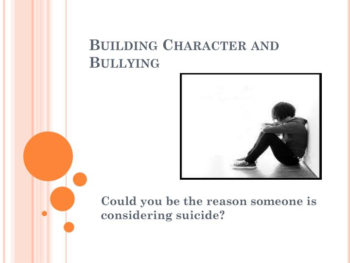 Building character and bullying