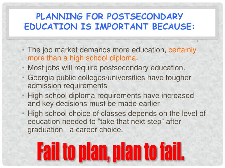 Planning for postsecondary education is important because