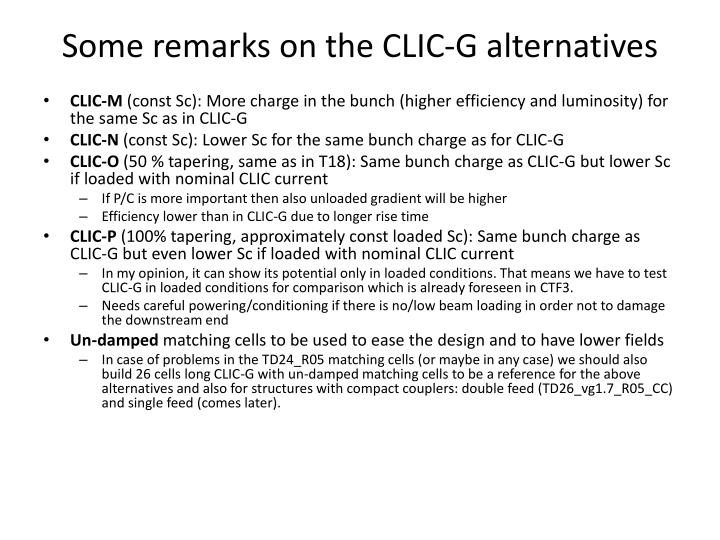 Some remarks on the CLIC-G alternatives