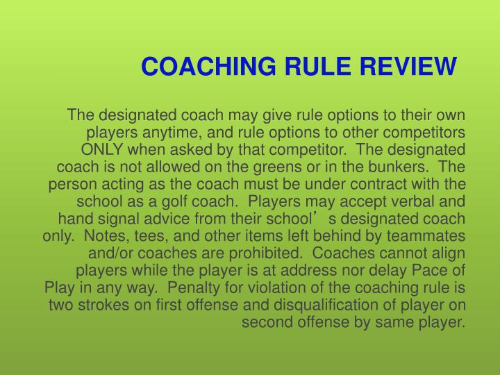 COACHING RULE REVIEW