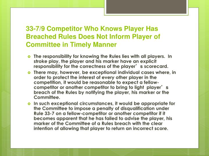 33-7/9 Competitor Who Knows Player Has Breached Rules Does Not Inform Player of Committee in Timely Manner
