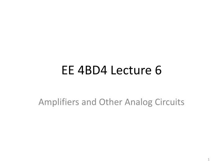 Ee 4bd4 lecture 6