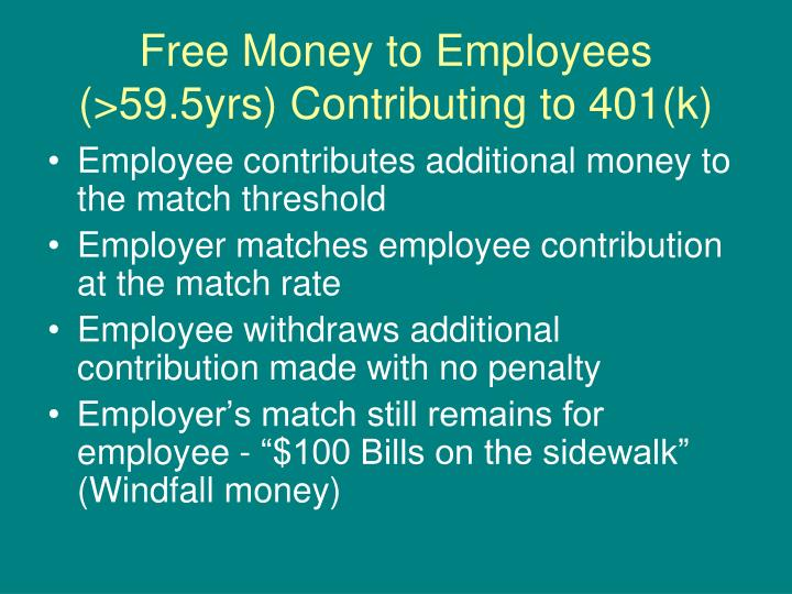 Free Money to Employees (>59.5yrs) Contributing to 401(k)