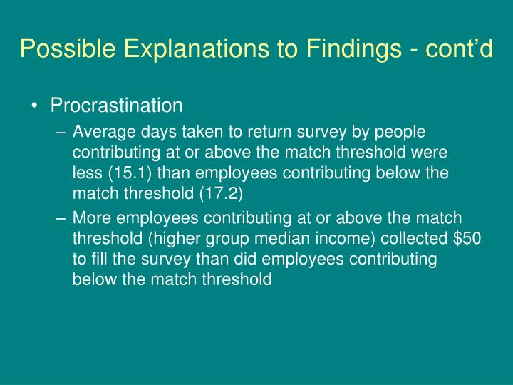 Possible Explanations to Findings - cont'd