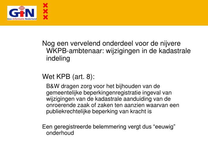 Nog een vervelend onderdeel voor de nijvere WKPB-ambtenaar: wijzigingen in de kadastrale indeling