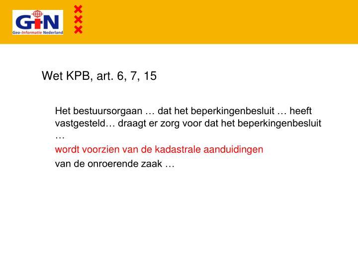 Wet KPB, art. 6, 7, 15