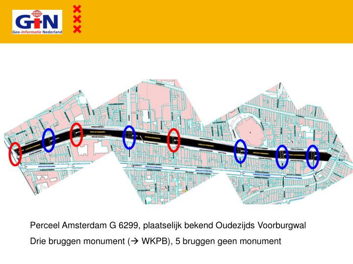 Perceel Amsterdam G 6299, plaatselijk bekend Oudezijds Voorburgwal