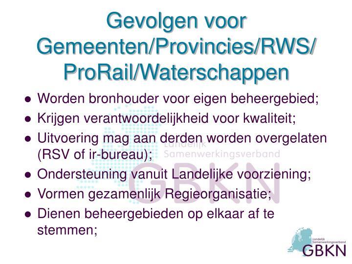 Gevolgen voor Gemeenten/Provincies/RWS/ProRail/Waterschappen