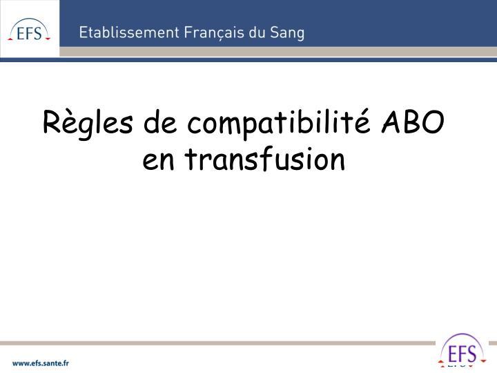 Règles de compatibilité ABO en transfusion