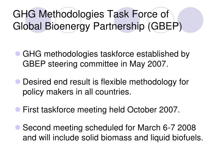 GHG Methodologies Task Force of  Global Bioenergy Partnership (GBEP)