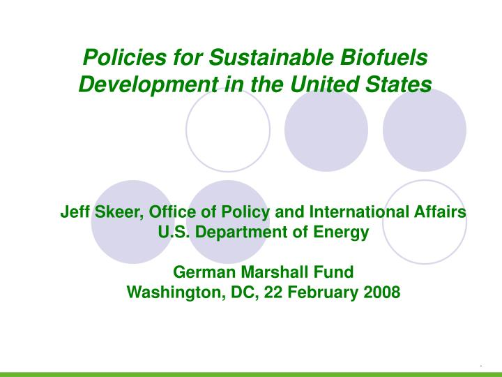 Policies for Sustainable Biofuels Development in the United States