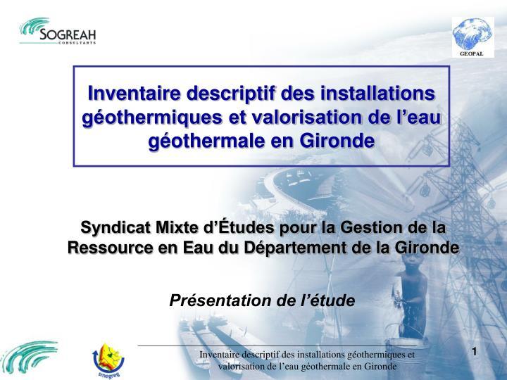 Inventaire descriptif des installations géothermiques et valorisation de l'eau géothermale en Gironde