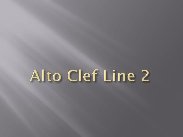Alto Clef Line 2