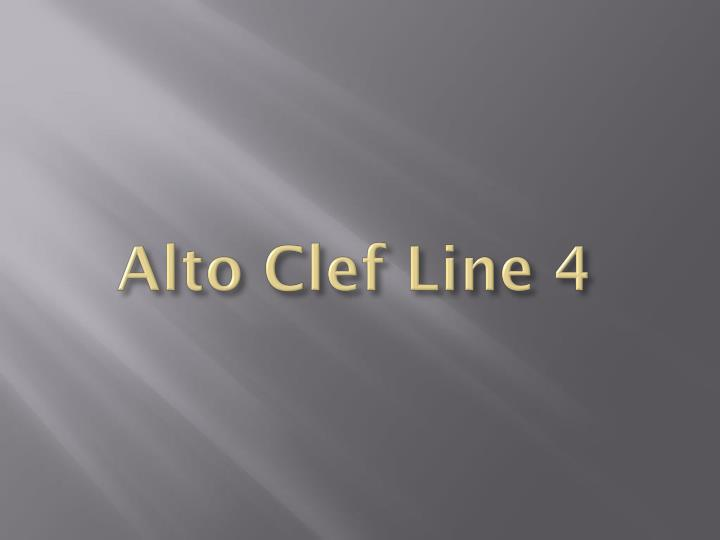 Alto Clef Line 4