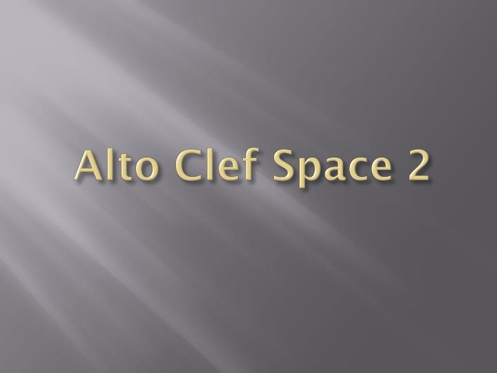 Alto Clef Space 2