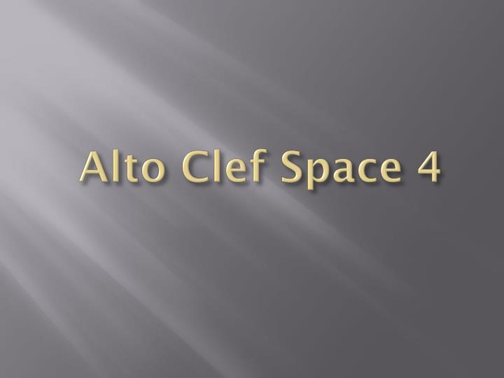 Alto Clef Space 4