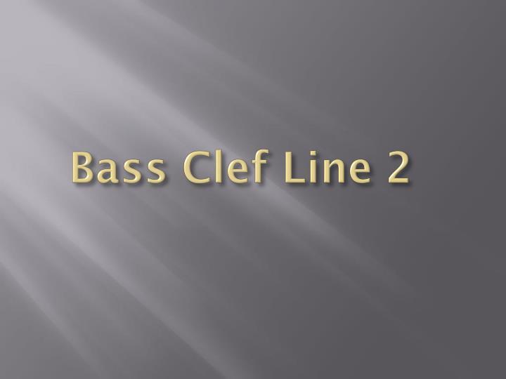 Bass Clef Line 2