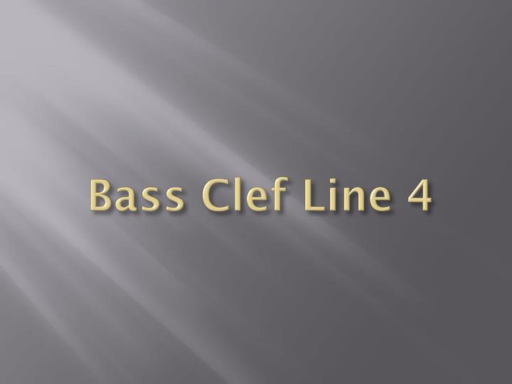 Bass Clef Line 4