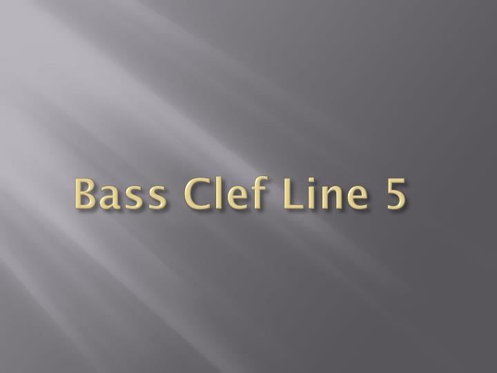 Bass Clef Line 5