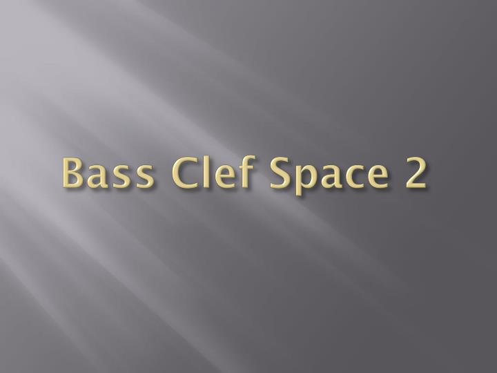 Bass Clef Space 2