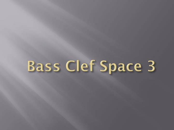 Bass Clef Space 3