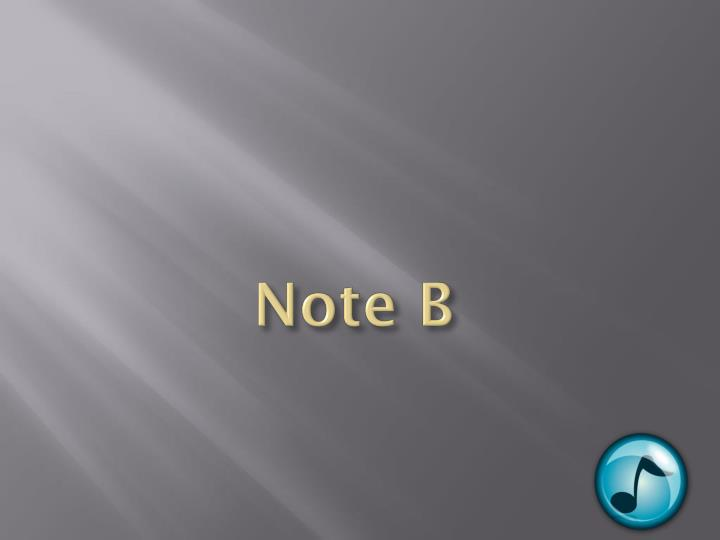 Note B