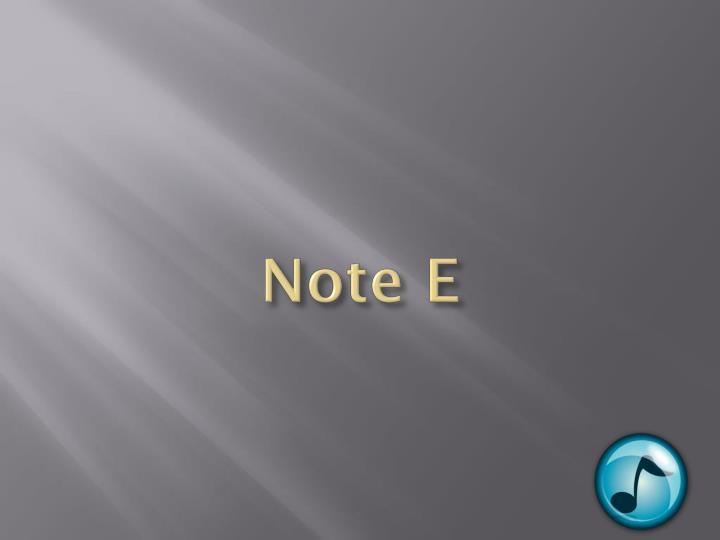 Note E