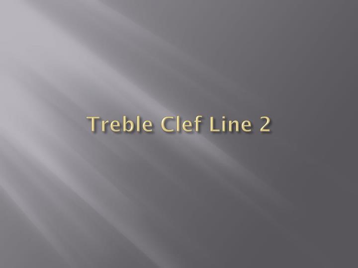 Treble Clef Line 2