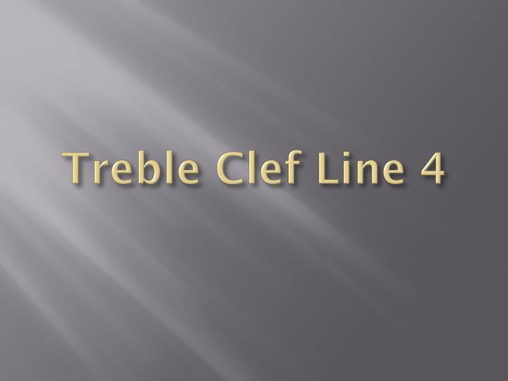 Treble Clef Line 4