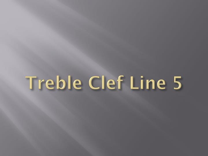 Treble Clef Line 5
