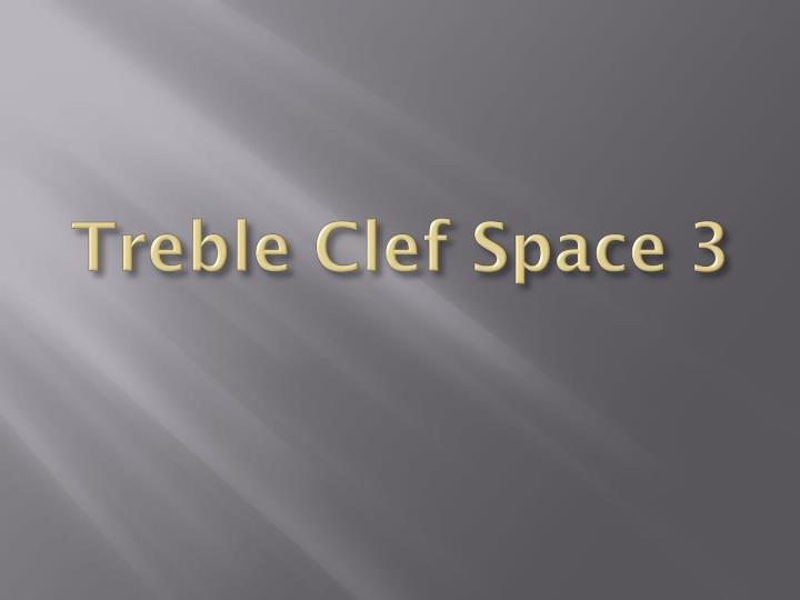 Treble Clef Space 3