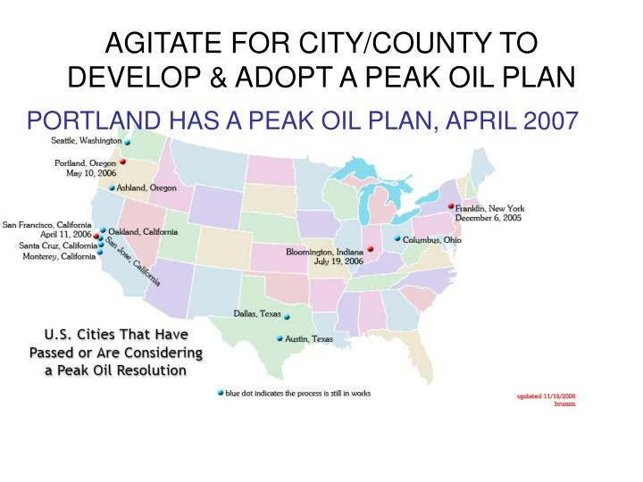 AGITATE FOR CITY/COUNTY TO DEVELOP & ADOPT A PEAK OIL PLAN