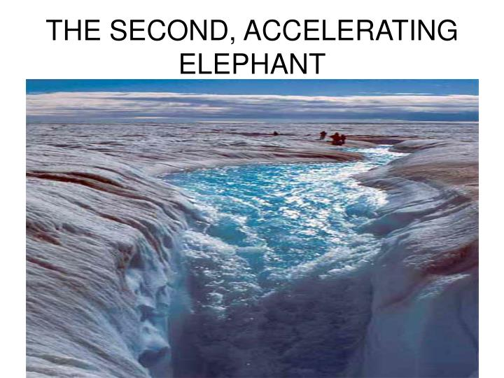 THE SECOND, ACCELERATING ELEPHANT