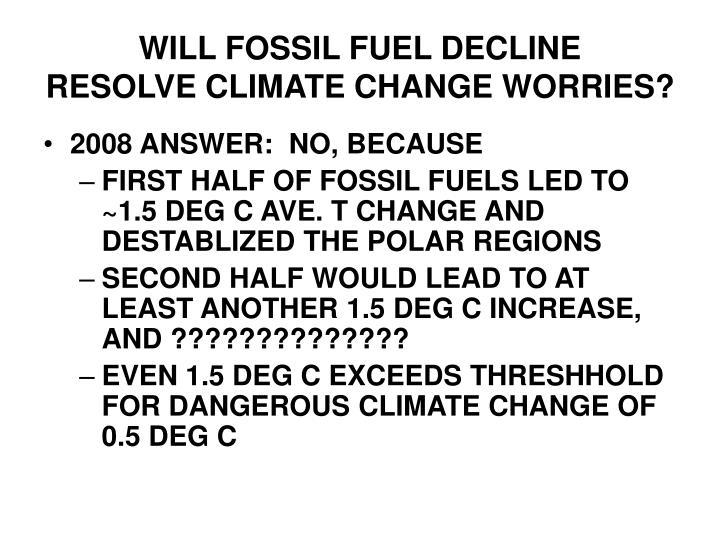 WILL FOSSIL FUEL DECLINE