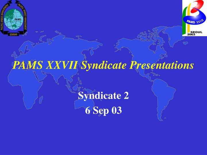 PAMS XXVII Syndicate Presentations
