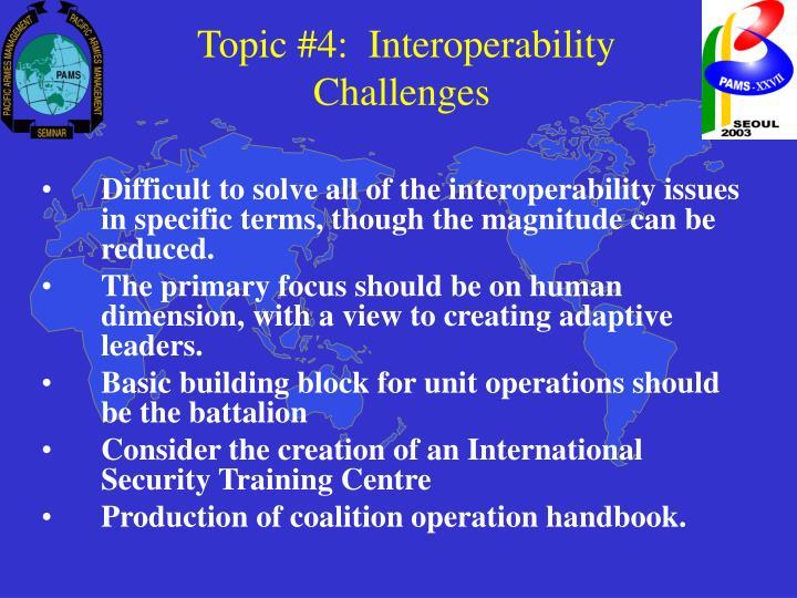 Topic #4:  Interoperability Challenges