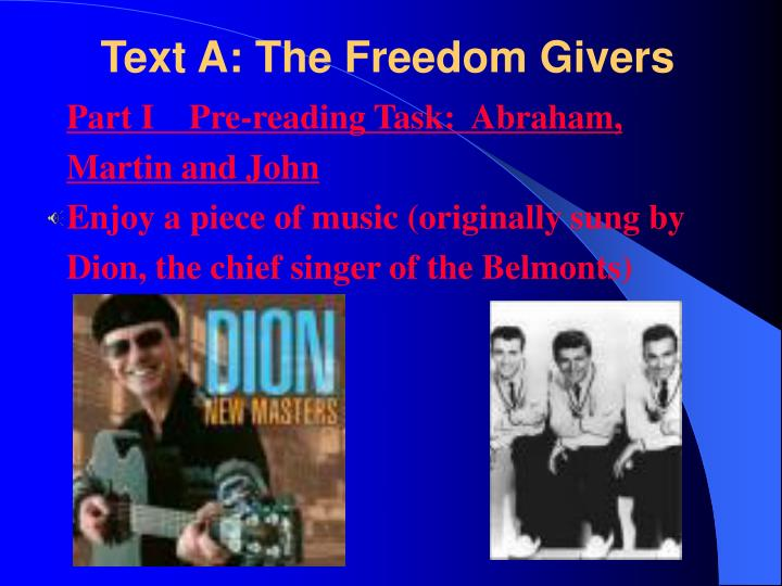 Text A: The Freedom Givers