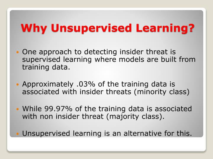 One approach to detecting insider threat is supervised learning where models are built from training data.