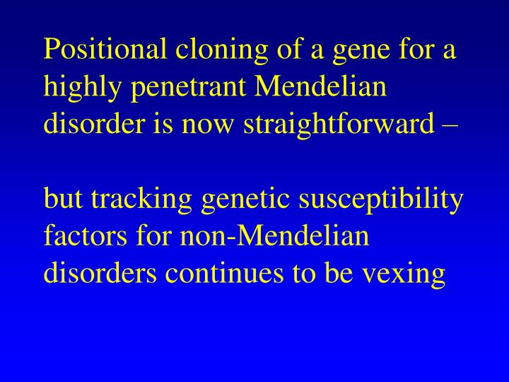 Positional cloning of a gene for a