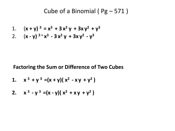 Cube of a Binomial ( Pg – 571 )