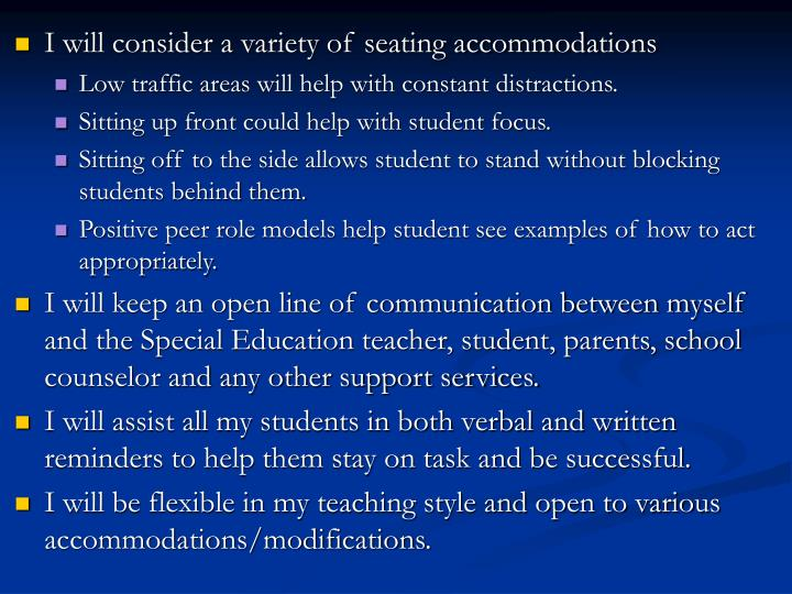 I will consider a variety of seating accommodations