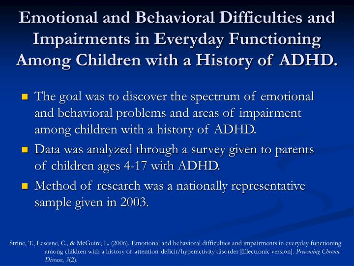 Emotional and Behavioral Difficulties and Impairments in Everyday Functioning Among Children with a History of ADHD.