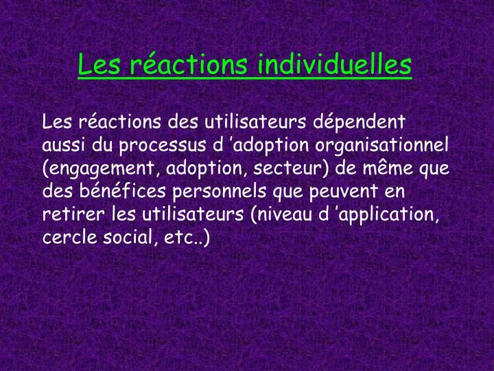 Les réactions individuelles