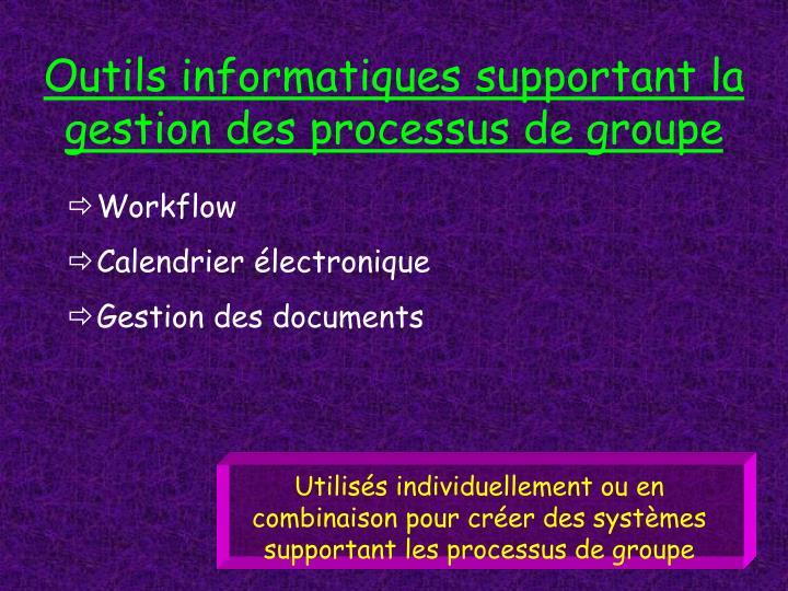 Outils informatiques supportant la gestion des processus de groupe