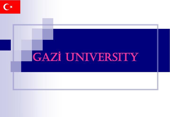 GAZİ UNIVERSITY