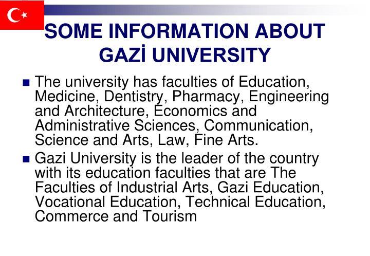 SOME INFORMATION ABOUT GAZİ UNIVERSITY