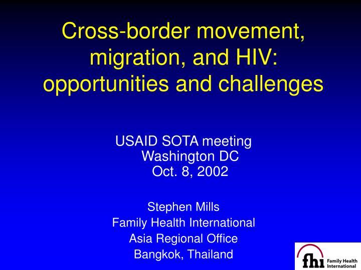 Cross-border movement, migration, and HIV: